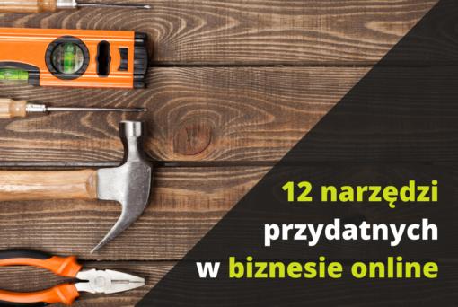 12 narzędzi przydatnych w biznesie online
